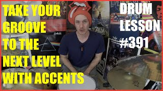 Take Your Groove To Next Level With Accents - Drum Lesson #391