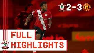HIGHLIGHTS: Southampton 2-3 Manchester United | Premier League