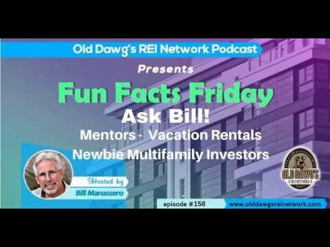 158: Ask Bill!  Mentors, Vacation Rentals and Newbie Multifamily Investors