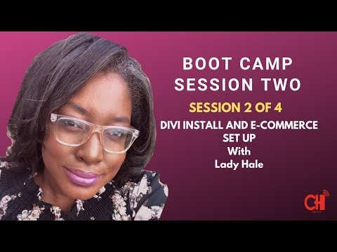WEBSITE BOOTCAMP SESSION 2 OF | DIVI INSTALL ECOMMERCE INSTALL