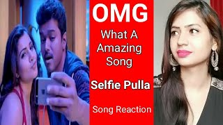 Cover images Selfie Pulla | Full Video Song | Kaththi | Thalapathy Vijay | Vijay REACTION | Cine Entertainment