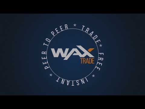 WAX Trade: A free, instant, peer-to-peer trading service for everyone