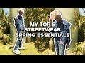 MY TOP 5 STREETWEAR SPRING ESSENTIALS