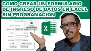 Como crear un #formulario de #ingreso de #datos en #excel con macros sin usar programación.