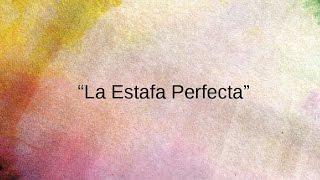 La Estafa Perfecta 1 de 9