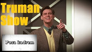 Poza kadrem - Truman Show