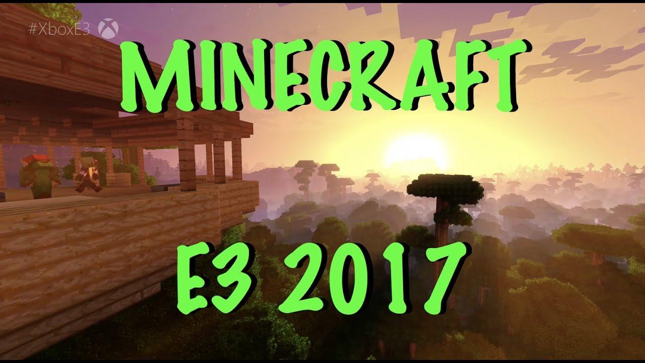 MINECRAFT E3 2017 FOOTAGE SERVERS CROSS PLATFORM PLAY