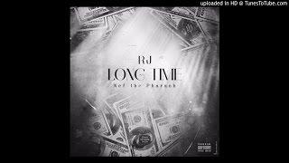 RJ - Long Time (Feat. Nef The Pharaoh)