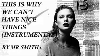 THIS IS WHY WE CAN'T HAVE NICE THINGS (INSTRUMENTAL) by Mr Smith