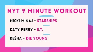 9 Minute Workout   Starships : ET : Die Young