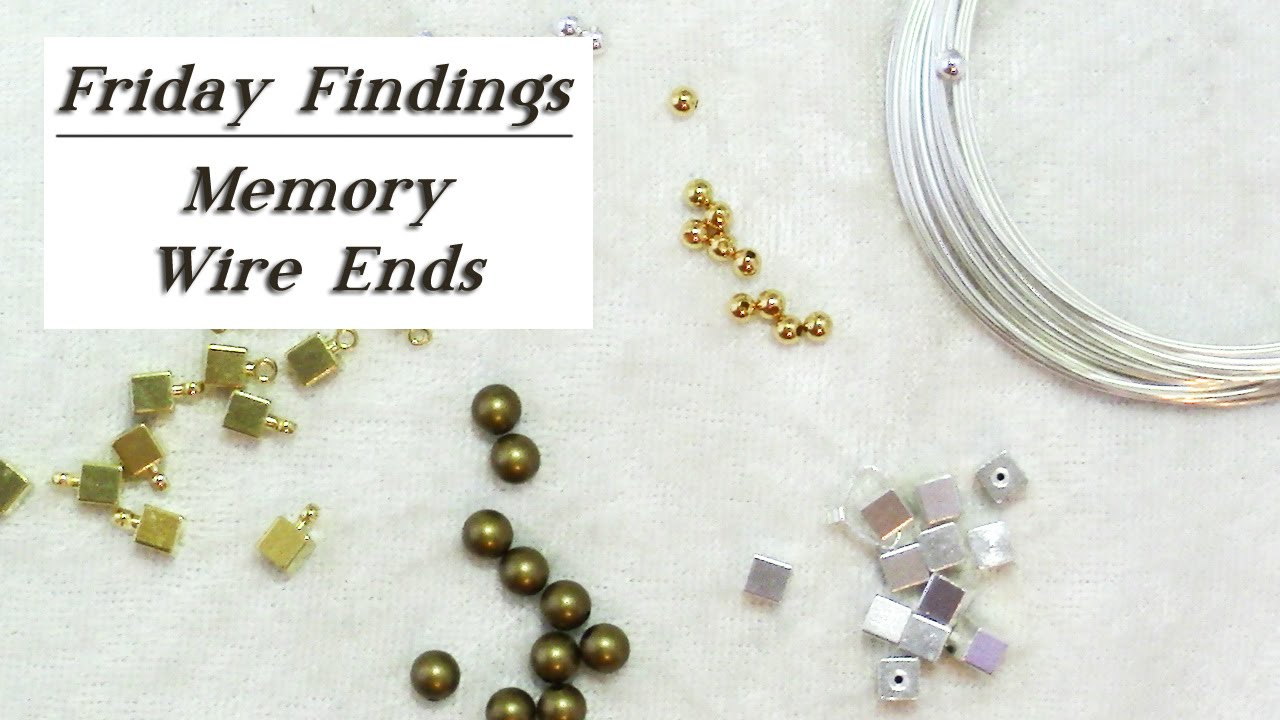Friday Findings-Memory Wire Bead Ends - YouTube
