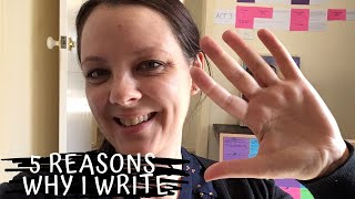 5 Reasons Why I Write