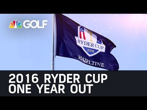 One Year Out 2016 Ryder Cup   Golf Channel