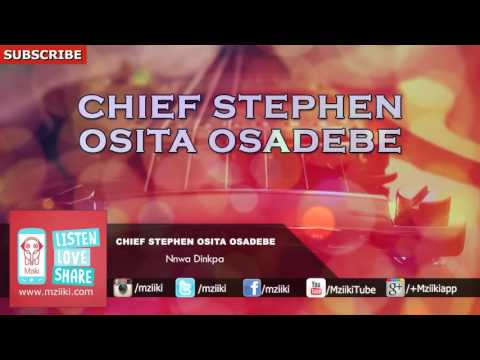 Nnwa Dinkpa | Chief Stephen Osita Osadebe | Official Audio