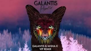 Galantis - Hunter (Galantis & Misha K VIP Remix)
