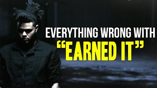 "Everything Wrong With The Weeknd - ""Earned It"""