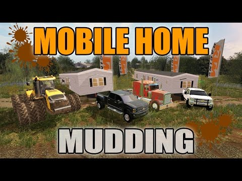 FARMING SIMULATOR 2017 | MUDDING WHILE TOWING MOBILE HOMES | DIESEL POWER!