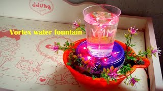 how to make vortex waterfountain at home
