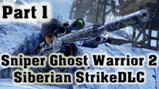 Sniper Ghost Warrior 2 - PC Max Settings Gameplay Walkthrough # 1 Siberian Strike DLC