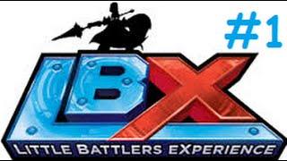 (FR) Little Battle Expérience(LBX) Saison 1 Episode 1: Rencontre Avec Une Petite Machine !