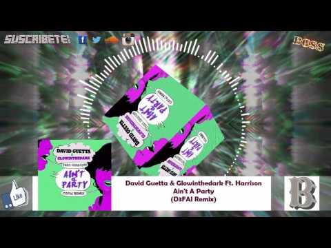 David Guetta & Glowinthedark Ft. Harrison - Ain't A Party (D3FAI Remix)