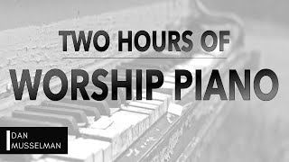 Two Hours of Worship Piano | Hillsong | Elevation | Bethel |...