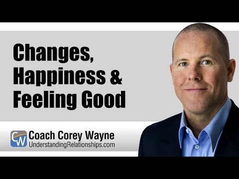 changes, happiness & feeling good
