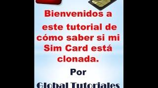 TUTORIAL como saber si mi celular está hackeado - SIM CARD CLONADA - GlobalTutoriales