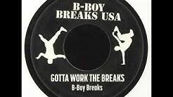 B-Boy Breaks - Gotta Work The Breaks (2019)
