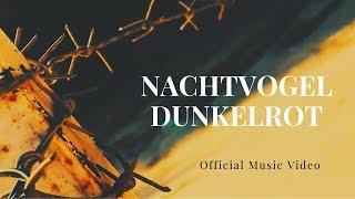 Nachtvogel - Dunkelrot (Official Music Video)