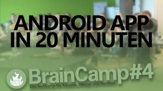 Session Android App In 20 Minuten Programmieren   Braincamp #4