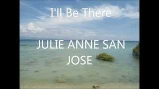 Download I'll be there- Julie Anne San Jose Lyrics MP3 song and Music Video