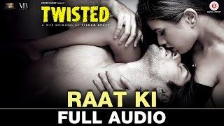 Raat Ki - Full Audio | Twisted | Nia Sharma & Namit Khanna | Akasa Singh | Harish Sagane