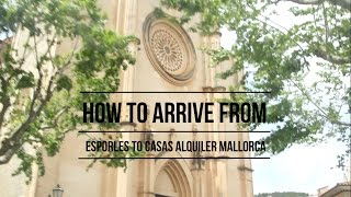 How to arrive from Esporles to Casas Alquiler Majorca