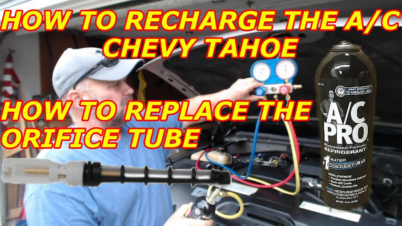 How To Recharge The Ac For A Chevy Tahoe Replace Orifice 2008 Silverado 1500 Fuel Filter Tube