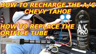 HOW TO RECHARGE THE AC FOR A CHEVY TAHOE / HOW TO REPLACE A OR…