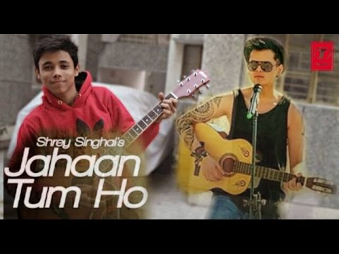 Jahaan Tum Ho - (Cover Song) | Shrey Singhal | Reprised / Unplugged by Ankit mall.Official