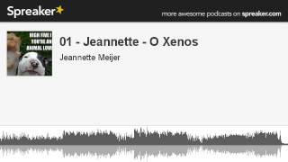 01 - Jeannette - O Xenos (made with Spreaker)