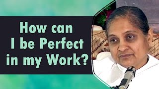 How can I be Perfect in my Work?