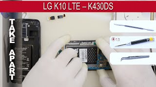 How to disassemble 📱 LG K10 LTE – K430DS Take apart Tutorial