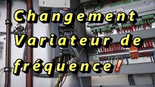 Changement variateur de fréquence défectueux !