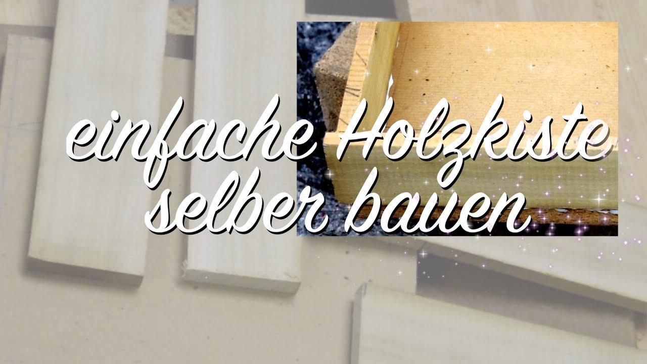 basics einfache holzkiste selber bauen ohne schrauben. Black Bedroom Furniture Sets. Home Design Ideas