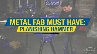 Metal Fab Must-Have: Planishing Hammer - Easily Smooth Large Areas of Metal  - Eastwood