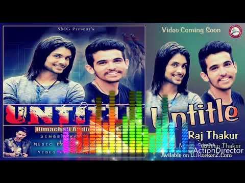 Untile New Song By Raj Thakur || Music By- Sandeep Thakur || Presented By djPahari Songs.com