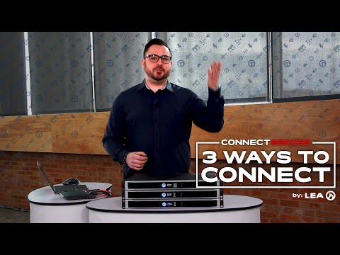 Networking Amplifiers: 3 Ways To Connect The LEA Connect Series