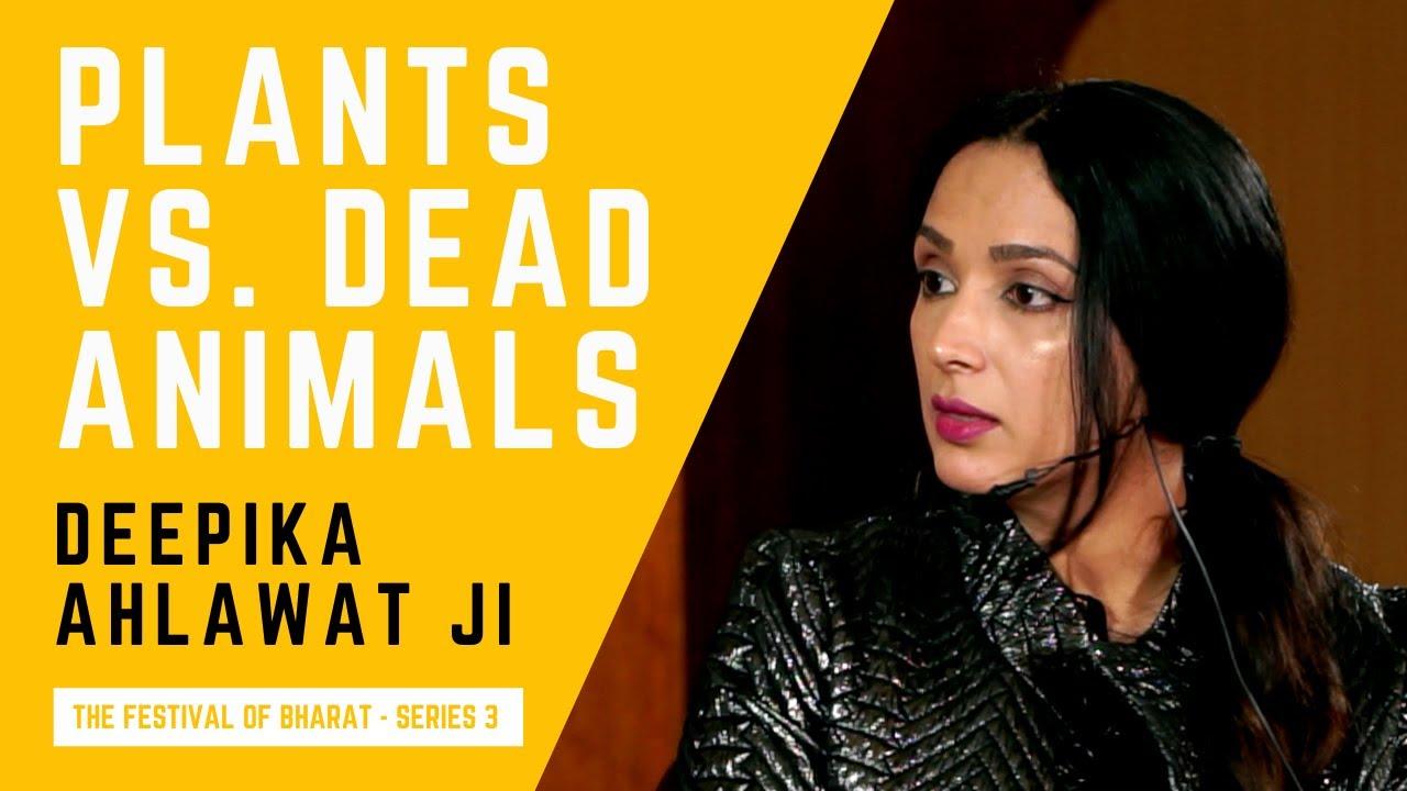 S3: Indians make plants the basis of a meal, not dead animals | Deepika Ahlawat ji