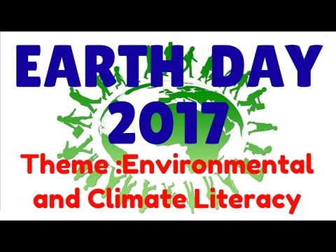 """विश्व पृथ्वी दिवस- 2017 world Earth Day :- theme """"Environmental and Climate Literacy"""