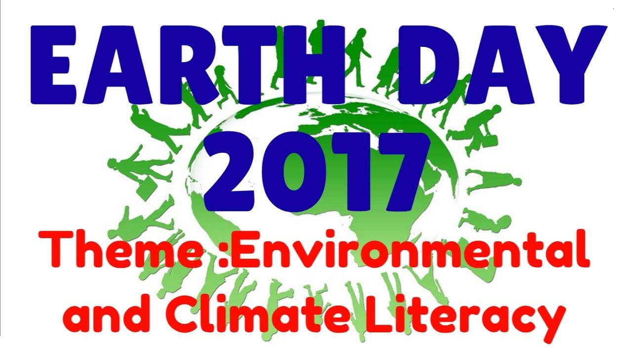 व श व प थ व द वस 2017 world earth day theme