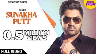 Sunakha Putt (Full Song) | Major ft. Jay K | House Of Musique | Latest Punjabi Song 2016