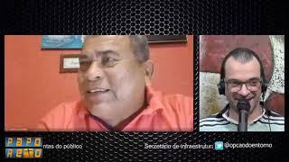 PAPO RETO - Entrevista com o secretário de infraestrutura de Valparaíso, Antônio Reis